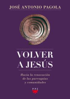 volver a jesus-jose antonio pagola-9788428827171