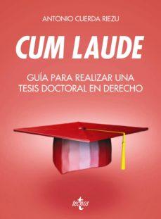 cum laude. guía para realizar una tesis doctoral o un trabajo de fin de grado o máster en derecho (ebook)-antonio cuerda riezu-9788430968671