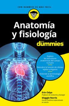 Leer nuevos libros en línea gratis sin descargar ANATOMIA Y FISIOLOGIA PARA DUMMIES 9788432904271 in Spanish  de ERIN ODYA, MAGGIE NORRIS