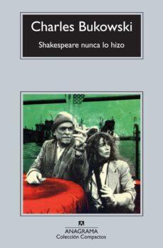 Descargar gratis libro pdf 2 SHAKESPEARE NUNCA LO HIZO en español 9788433976871 de CHARLES BUKOWSKI