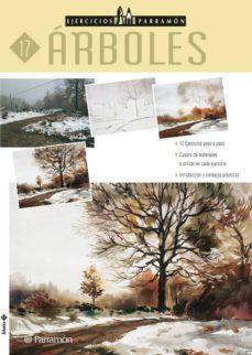 Descargar ARBOLES: 12 EJERCICIOS PASO A PASO (EJERCICIOS PARRAMON 17) gratis pdf - leer online