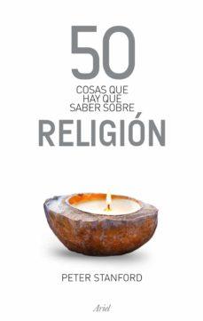 Libro 50 cosas que hay que saber sobre religión, de Peter Stanford - Cine de Escritor