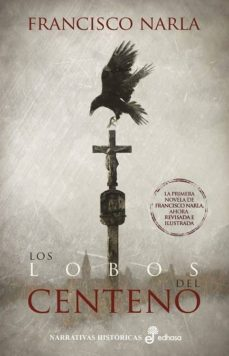 Mobile ebooks descargar gratis pdf LOS LOBOS DEL CENTENO de FRANCISCO NARLA (Spanish Edition)
