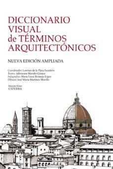 Descargar DICCIONARIO VISUAL DE TERMINOS ARQUITECTONICOS (2ª ED.) gratis pdf - leer online