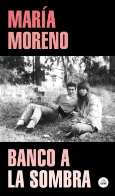 Descargar desde google books mac os BANCO A LA SOMBRA (Spanish Edition) 9788439736271 de MARIA MORENO