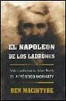 el napoleon de los ladrones vida y andanzas de adam worth, el aut entico moriarty-ben macintyre-9788440679871