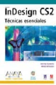 Carreracentenariometro.es Indesign Cs2: Tecnicas Esenciales (Diseño Y Creatividad) (Incluye Cd-rom) Image