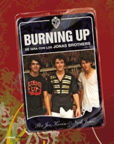 Descargar BURNING UP: DE GIRA CON JONAS BROTHERS gratis pdf - leer online