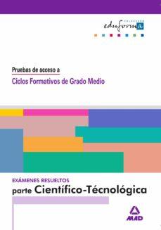 Examenes Resueltos Parte Cientifico Tecnologica Acceso A Ciclos Formativos De Grado Medio Vv Aa Comprar Libro 9788466515771