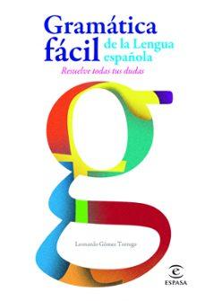 Descargar libros electrónicos gratis para iPod nano GRAMATICA SUPER FACIL DE LA LENGUA ESPAÑOLA de LEONARDO GOMEZ TORREGO