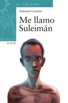 me llamo suleimán (ebook)-antonio lozano-9788467860771