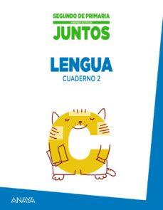 lengua 2º educacion primaria cuaderno 2 aprender es crecer junto s ed 2015-9788467875171