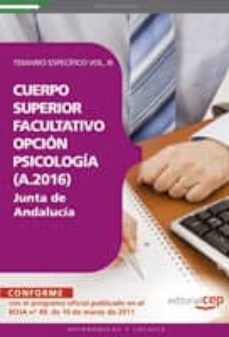 cuerpo superior facultativo de la junta de andalucia, opcion psic ologia (a.2016). temario especifico vol. iii (3ª ed.)-9788468122571