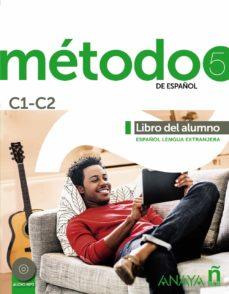 Ebooks descarga gratuita pdf METODO 5: LIBRO DEL ALUMNO C1-C2 (ANAYA ELE) in Spanish 9788469806371 CHM de