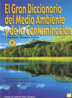 Eldeportedealbacete.es El Gran Diccionario Del Medio Ambiente Y De La Contaminacion Image