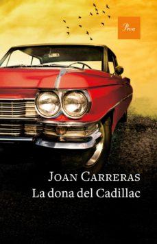 Descarga de libros de texto móvil LA DONA DEL CADILLAC de JOAN CARRERAS ePub CHM in Spanish 9788475886671