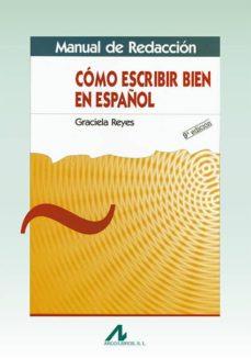 manual de redaccion: como escribir bien en español-graciela reyes-9788476353271