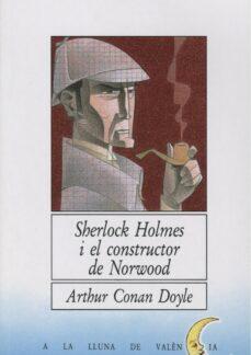 sherlock holmes i el constructor de norwood-arthur conan, sir doyle-9788476600771