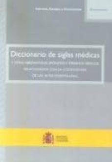 Libros más vendidos pdf descarga gratuita DICCIONARIO DE SIGLAS MEDICAS Y OTRAS ABREVIATURAS, EPONIMOS Y TE RMINOS MEDICOS RELACIONADOS CON LA CODIFICACION DE LAS ALTAS HOSPITALARIAS PDB FB2 9788476706671 de  in Spanish