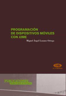 Descargar PROGRAMACION DE DISPOSITIVOS MOVILES CON J2ME gratis pdf - leer online