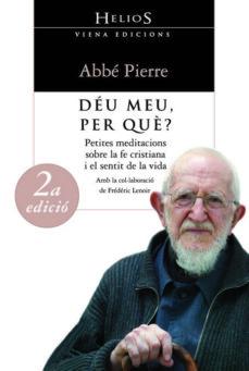 Permacultivo.es Deu Meu, Per Que? (2ª Ed.): Petites Meditacions Sobre La Fe Crist Iana I El Sentit De La Vida Image