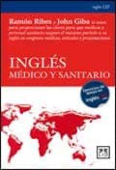 Descargas gratuitas de libros electrónicos de computadora INGLES MEDICO Y SANITARIO 9788483561171 (Spanish Edition) de RAMON RIBES