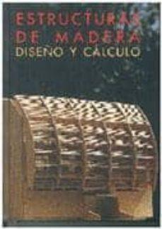Descargar ESTRUCTURAS DE MADERA, DISEÃ'O Y CALCULO gratis pdf - leer online