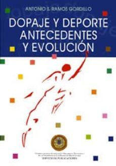 Descarga de libros de texto en formato pdf. DOPAJE Y DEPORTE, ANTECEDENTES Y EVOLUCION in Spanish 9788489728271 DJVU RTF de ANTONIO S. RAMOS GORDILLO