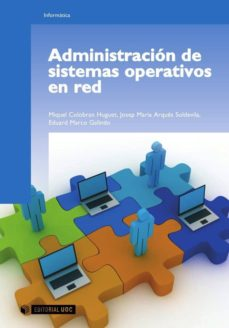 administración de sistemas operativos en red (ebook)-miquel colobran huguet-josep maria arques soldevila-eduard marco galindo-9788490294871