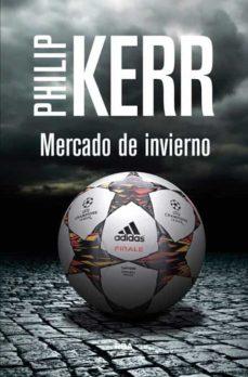 Libros en inglés audio descarga gratuita MERCADO DE INVIERNO (SERIE SCOTT MANSON 1) de PHILIP KERR  (Spanish Edition) 9788490564271