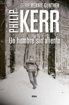 Descarga gratuita de libros completos. UN HOMBRE SIN ALIENTO (SERIE BERNIE GUNTHER 9) CHM PDF MOBI 9788490565971 de PHILIP KERR en español