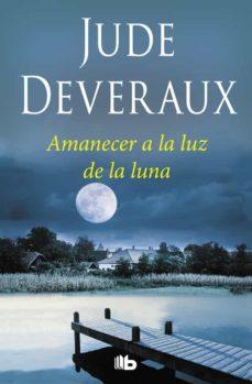 Descarga un libro gratis en línea AMANECER A LA LUZ DE LA LUNA de JUDE DEVERAUX PDF 9788490705971 (Spanish Edition)