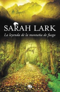 Descargar gratis ebooks en formato pdf gratis LA LEYENDA DE LA MONTAÑA DE FUEGO (TRILOGIA DEL FUEGO 3) de SARAH LARK