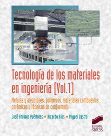 Descargar TECNOLOGIA DE LOS MATERIALES EN INGENIERIA : METALES Y ALEACIONES, POLIMEROS, MATERIALES COMPUESTOS, CERAMICAS Y        TECNICAS DE CONFORMADO gratis pdf - leer online