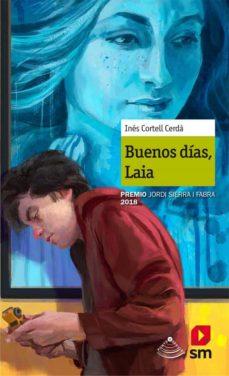 Descargar libros electrónicos de Amazon BUENOS DIAS,LAIA (PREMIO JORDI SIERRA I FABRA 2018) CHM PDB PDF