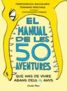 el manual de les 50 aventures que has de viure abans dels 13 anys-pierdomenico baccalario-tommaso percivale-9788491374671