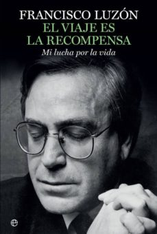 Gratis ebooks descargables para computadora EL VIAJE ES LA RECOMPENSA (Spanish Edition) 9788491640271  de FRANCISCO LUZON