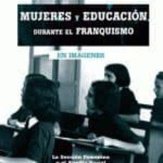 mujeres y educacion durante el franquismo-azucena merino acebes-9788493751371