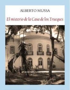 Descargar ebook italiani EL MISTERIO DE LA CASA DE LOS TRUEQUES de ALBERTO MUSSA 9788494302671