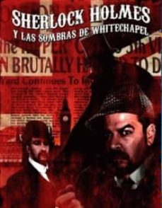 Buenos libros para leer descarga gratuita SHERLOCK HOLMES Y LAS SOMBRAS DE WHITECHAPEL