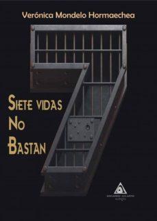 Kindle descarga de libros SIETE VIDAS NO BASTAN 9788494806971 in Spanish de VERONICA MONDELO HORMAECHEA