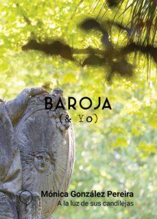 Viamistica.es Baroja Y Yo: A La Luz De Sus Candilejas Image