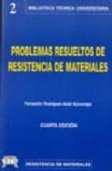Descargar PROBLEMAS RESUELTOS DE RESISTENCIA DE MATERIALES gratis pdf - leer online