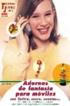 Ebooke gratis para descargar ADORNOS DE FANTASIA PARA MOVILES CON FIELTRO, CUERO, CUENTAS.. 9788496365971 en español