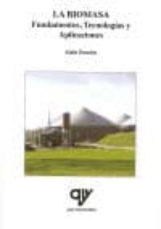 la biomasa: fundamentos, tecnologias y aplicaciones-alain damien-9788496709171