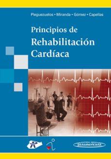 Descarga gratuita de archivos pdf gratis. PRINCIPIOS DE REHABILITACION CARDIACA de EULOGIO PLEGUEZUELOS COBO  9788498352771 (Spanish Edition)