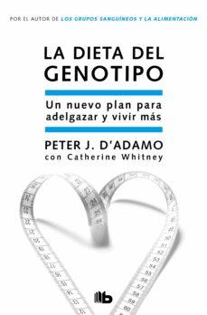 la dieta del genotipo: el nuevo plan para adelgazar y vivir mas-peter j. d adamo-catherine whitney-9788498723571
