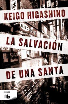 Foro de libros electrónicos descargar deutsch LA SALVACION DE UNA SANTA 9788498729771 de KEIGO HIGASHINO