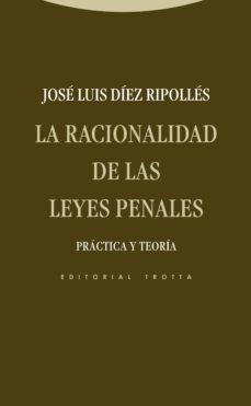 Descargar LA RACIONALIDAD DE LAS LEYES PENALES gratis pdf - leer online