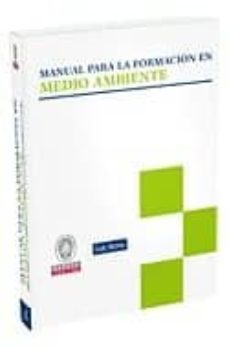 Descargar MANUAL PARA LA FORMACION EN MEDIO AMBIENTE gratis pdf - leer online